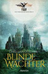 FAAR - Das versinkene Königreich: Blinde Wächter (Band 2)