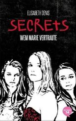 Secrets - Wem Marie vertraute