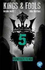 Kings & Fools. Vermisste Feinde