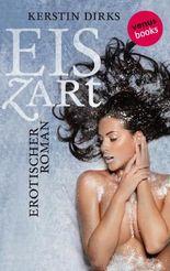 Eiszart: Erotischer Roman