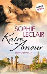 Kairo Amour: Erotischer Roman
