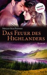 Das Feuer des Highlanders: Roman