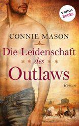 Die Leidenschaft des Outlaws: Roman