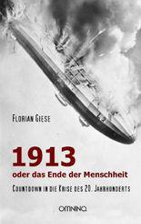1913 - oder das Ende der Menschheit