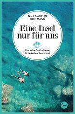 Eine Insel nur für uns: Eine wahre Geschichte von Einsamkeit und Zweisamkeit (German Edition)