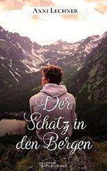 Der Schatz in den Bergen: ... und zwei weitere spannende Romane