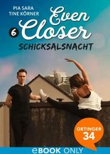 Even Closer: Schicksalsnacht