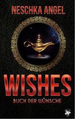 Wishes - Buch der Wünsche