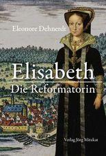 Elisabeth - Die Reformatorin