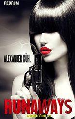 Runaways: Die Gesetzlosen - HardBoiled - Thriller - Erotik