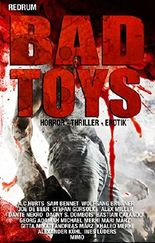 BAD TOYS: THRILLER - HORROR - EROTIC - EXTREM - HARDCORE -SHORT STORYS -