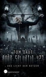Anno Salvatio 423 - Das Licht der Ketzer