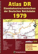 ATLAS DR 1979 - Eisenbahnstreckenlexikon der Deutschen Reichsbahn