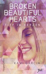 Broken Beautiful Hearts - Tief im Herzen