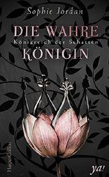 Königreich der Schatten: Die wahre Königin: Fantasyroman Neuerscheinung