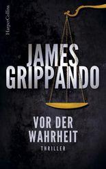 Vor der Wahrheit: Justiz-Thriller innerhalb und außerhalb des Gerichtssaals (Ein Jack-Swyteck-Roman)