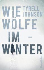 Wie Wölfe im Winter: Thriller Neuerscheinung 2017