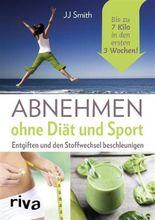 Abnehmen ohne Diät und Sport: Entgiften und den Stoffwechsel beschleunigen. Bis zu 7 Kilo in den ersten 3 Wochen!