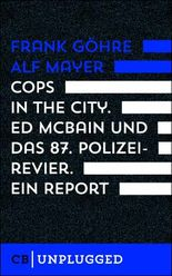 Cops in the City. Ed McBain und das 87. Polizeirevier. Ein Report