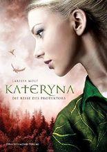 Kateryna - Die Reise des Protektors: Band 1 der Jhanta Chroniken