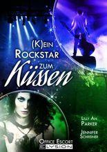 (K)ein Rockstar zum Küssen: Office-Escort-Novelle