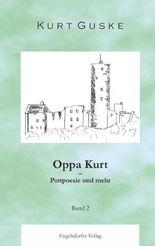 Oppa Kurt – Pottpoesie und mehr