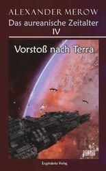 Das aureanische Zeitalter IV. Vorstoß nach Terra
