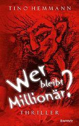 Wer bleibt Millionär?: Thriller