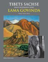 Tibets Sachse: Ernst Hoffmann wird Lama Govinda