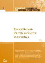 Wissenschaft kommunizieren und mediengerecht positionieren - Heft 1