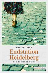Endstation Heidelberg (Der Badische Krimi)