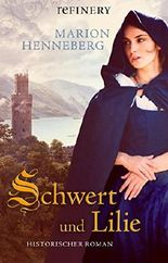 Schwert und Lilie: Historischer Roman