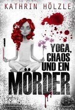 Yoga, Chaos und ein Mörder
