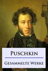 Alexander Puschkin - Gesammelte Werke: Erzählungen, Dramen