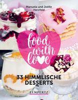 food with love - 33 himmlische Desserts