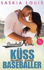 Küss niemals einen Baseballer