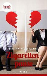 Zigarettenpause (Kurzgeschichte, Liebe, Drama) (Die 'booksnacks' Kurzgeschichten Reihe)