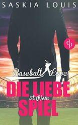 Baseball Love - Die Liebe ist (k)ein Spiel