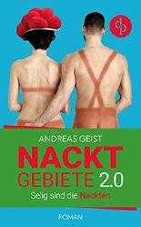 Nacktgebiete: Selig sind die Nackten (Humorvoller Roman, Humor)