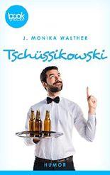 Tschüssikowski (Kurzgeschichte, Humor) (Die 'booksnacks' Kurzgeschichten Reihe)