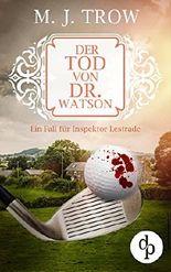 Der Tod von Dr. Watson: Ein Fall für Inspektor Lestrade (Inspektor Lestrade Krimi-Reihe 4)