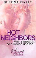 Hot Neighbors (Erotik): Mein Nachbar, sein Freund und ich (Secret Desires)