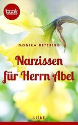 Narzissen für Herrn Abel (Kurzgeschichte, Liebe) (Die 'booksnacks' Kurzgeschichten Reihe)