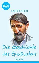 Die Geschichte des Großvaters (Kurzgeschichte) (Die 'booksnacks' Kurzgeschichten Reihe)