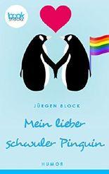 Mein lieber schwuler Pinguin (Kurzgeschichte, Humor) (Die 'booksnacks' Kurzgeschichten Reihe)
