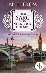 Der Sarg von Sherlock Holmes (Cosy Crime, viktorianischer Krimi): Ein Fall für Inspektor Lestrade (Krimi, Historisch) (Inspektor Lestrade Krimi-Reihe 3)