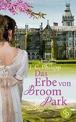Das Erbe von Broom Park (Regency Roman, Historisch, Liebe)
