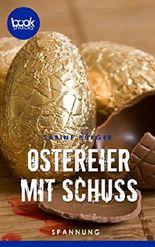 Ostereier mit Schuss (Kurzgeschichte, Krimi) (Die booksnacks Kurzgeschichten Reihe)