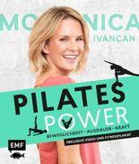 Pilates Power – Beweglichkeit, Ausdauer, Kraft: Mit Ernährungs- und Lifestyletipps