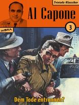 Al Capone 03: Dem Tode entronnen
